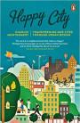 Happy City: Transforming Our Lives Through Urban Design Book Cover