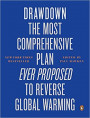 Drawdown: The Most Comprehensive Plan Ever Proposed to Reverse Global Warming Book Cover