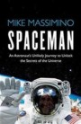 Spaceman: An Astronaut's Unlikely Journey to Unlock the Secrets of the Universe Book Cover