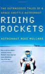 Riding Rockets: The Outrageous Tales of a Space Shuttle Astronaut Book Cover