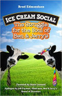 Ice Cream Social: The Struggle for the Soul of Ben & Jerry's Book Cover